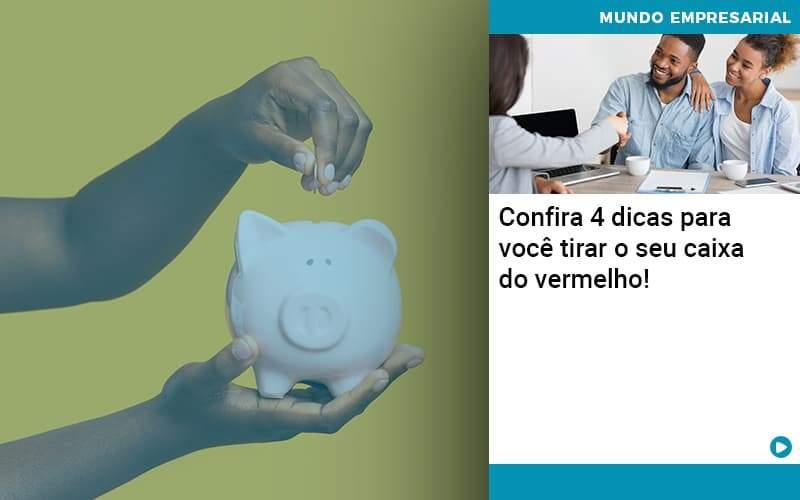Confira 4 Dicas Para Você Tirar O Seu Caixa Do Vermelho Organização Contábil Lawini - Contabilidade na Vila Andrade - SP   ASA Consultoria, Perícia e Contabilidade
