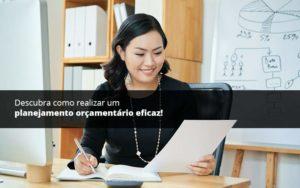 Descubra Como Realizar Um Planejamento Orcamentario Eficaz Psot 1 Organização Contábil Lawini - Contabilidade na Vila Andrade - SP | ASA Consultoria, Perícia e Contabilidade