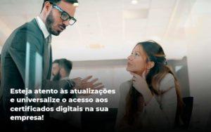 Quais Os Tipos De Certificados Digitais Organização Contábil Lawini - Contabilidade na Vila Andrade - SP | ASA Consultoria, Perícia e Contabilidade