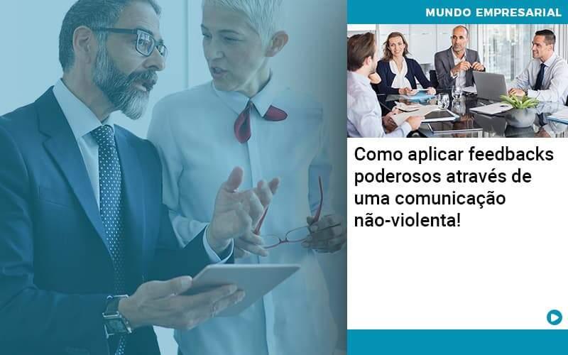 Como Aplicar Feedbacks Poderosos Atraves De Uma Comunicacao Nao Violenta Organização Contábil Lawini - Contabilidade na Vila Andrade - SP | ASA Consultoria, Perícia e Contabilidade