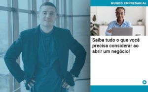 Saiba Tudo O Que Voce Precisa Considerar Ao Abrir Um Negocio Organização Contábil Lawini - Contabilidade na Vila Andrade - SP   ASA Consultoria, Perícia e Contabilidade