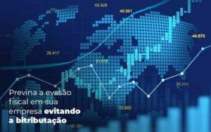 Previna A Evasao Fiscal Em Sua Empresa Evitando A Bitributacao Post 1 Organização Contábil Lawini - Contabilidade na Vila Andrade - SP | ASA Consultoria, Perícia e Contabilidade