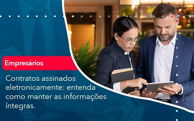 Contratos Assinados Eletronicamente Entenda Como Manter As Informacoes Integras 1 Organização Contábil Lawini - Contabilidade na Vila Andrade - SP | ASA Consultoria, Perícia e Contabilidade