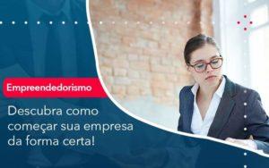 Descubra Como Comecar Sua Empresa Da Forma Certa Organização Contábil Lawini - Contabilidade na Vila Andrade - SP | ASA Consultoria, Perícia e Contabilidade
