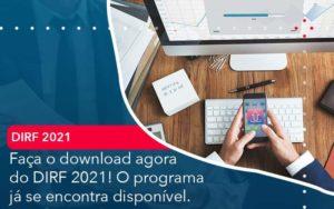 Faca O Dowload Agora Do Dirf 2021 O Programa Ja Se Encontra Disponivel Organização Contábil Lawini - Contabilidade na Vila Andrade - SP | ASA Consultoria, Perícia e Contabilidade